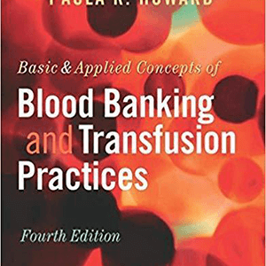 Basic & Applied Concepts of Blood Banking and Transfusion Practices 2016