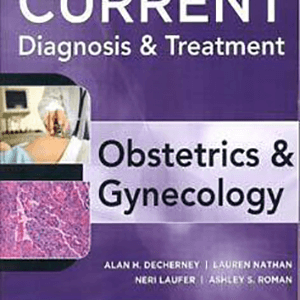 CURRENT DIAGNOSIS & TREATMENT OBSTETRICS & GYNECOLOGY 2013