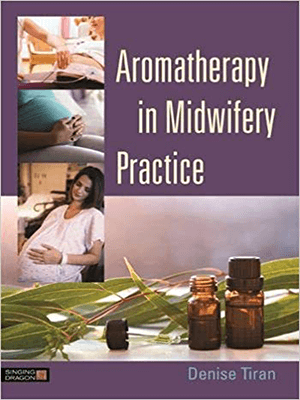 Aromatherapy in Midwifery Practice 2016
