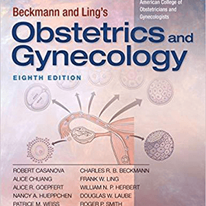 Beckmann and Lings Obstetrics and Gynecology 2018