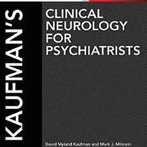 CLINICAL NEUROLOGY FOR PSYCHIATRIS KAUFMAN 2013