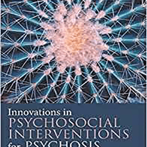 Innovations in Psychosocial Interventions for Psychosis 2015